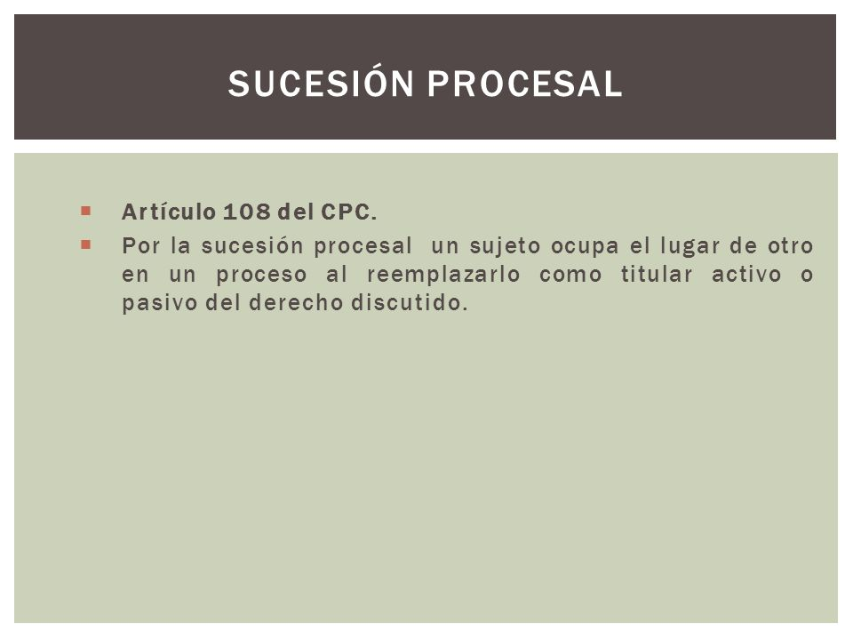 Sucesión procesal Artículo 108 del CPC.
