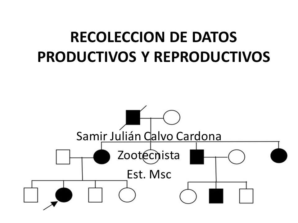 RECOLECCION DE DATOS PRODUCTIVOS Y REPRODUCTIVOS
