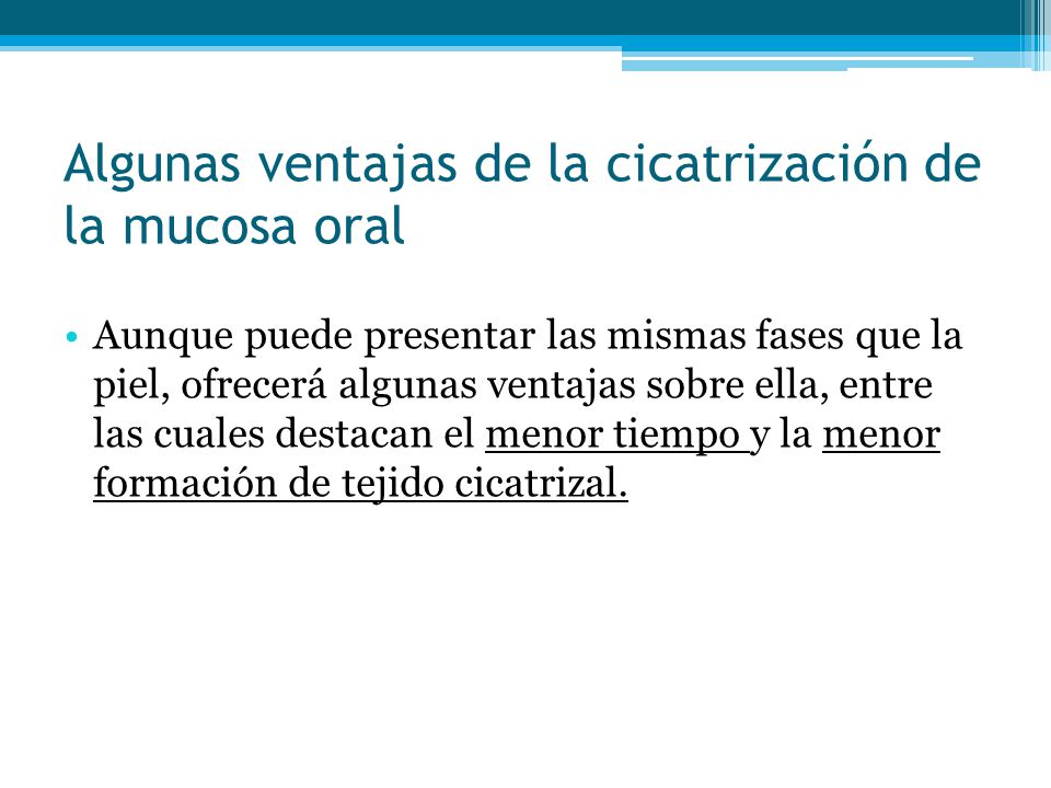 Algunas ventajas de la cicatrización de la mucosa oral