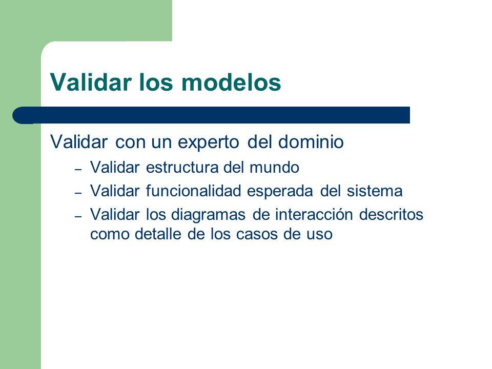 Validar los modelos Validar con un experto del dominio
