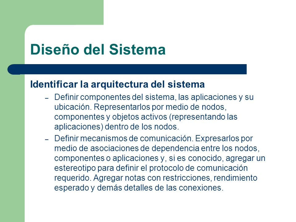 Diseño del Sistema Identificar la arquitectura del sistema