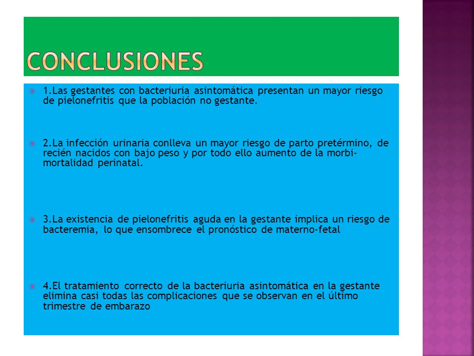 CONCLUSIONES 1.Las gestantes con bacteriuria asintomática presentan un mayor riesgo de pielonefritis que la población no gestante.