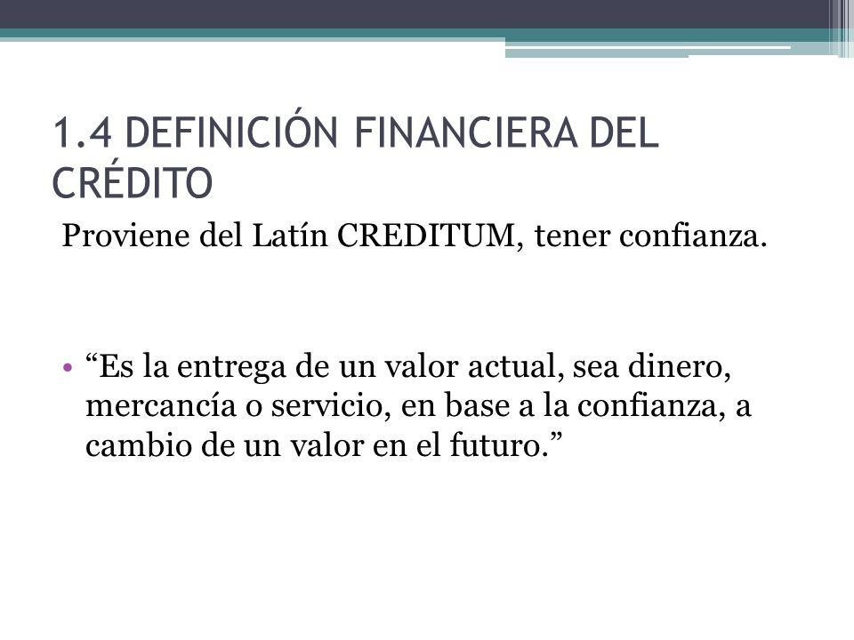 1.4 DEFINICIÓN FINANCIERA DEL CRÉDITO