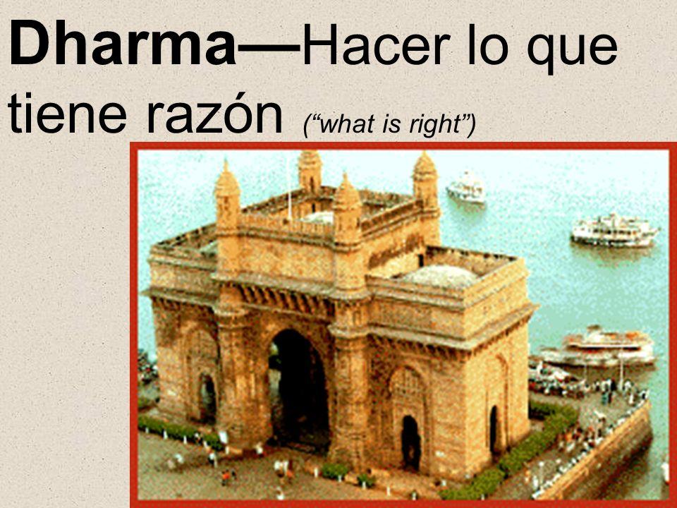 Dharma—Hacer lo que tiene razón ( what is right )