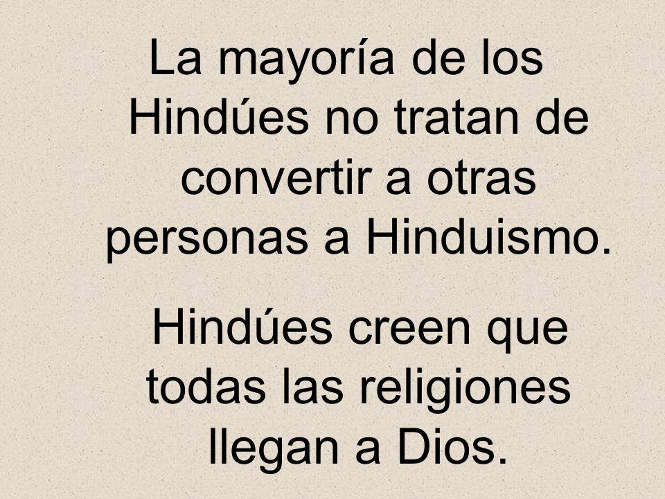 Hindúes creen que todas las religiones llegan a Dios.