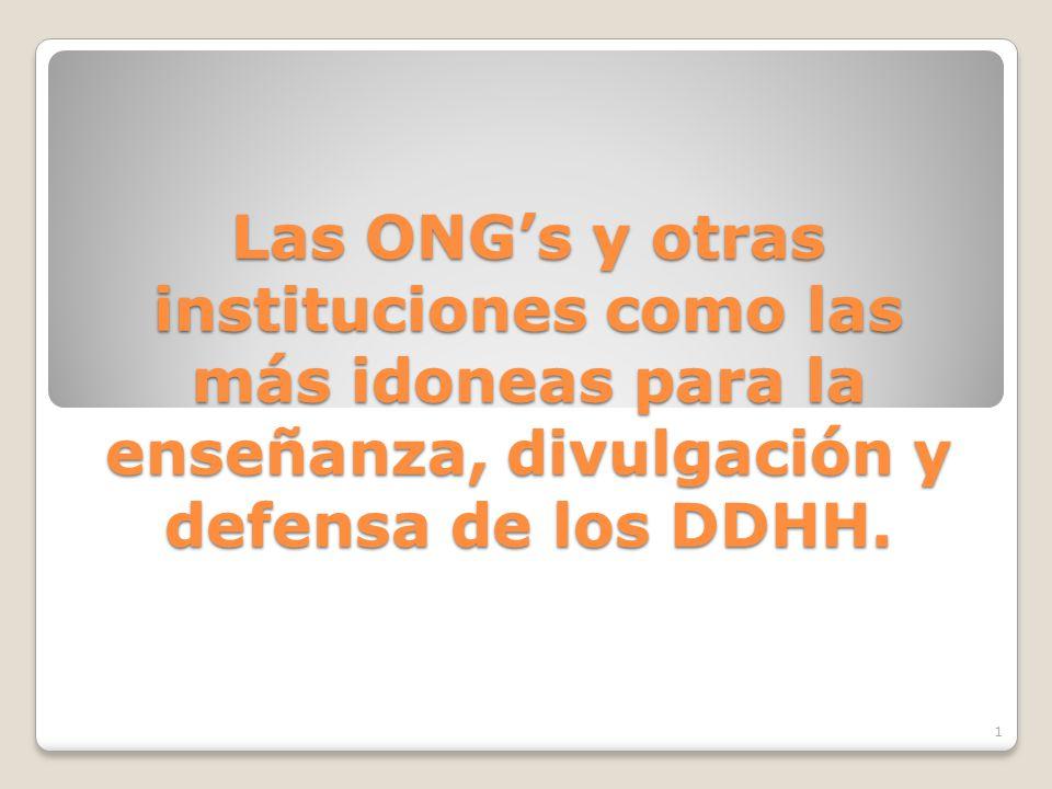 Las ONG's y otras instituciones como las más idoneas para la enseñanza, divulgación y defensa de los DDHH.
