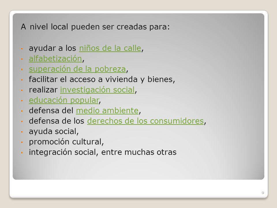 A nivel local pueden ser creadas para: