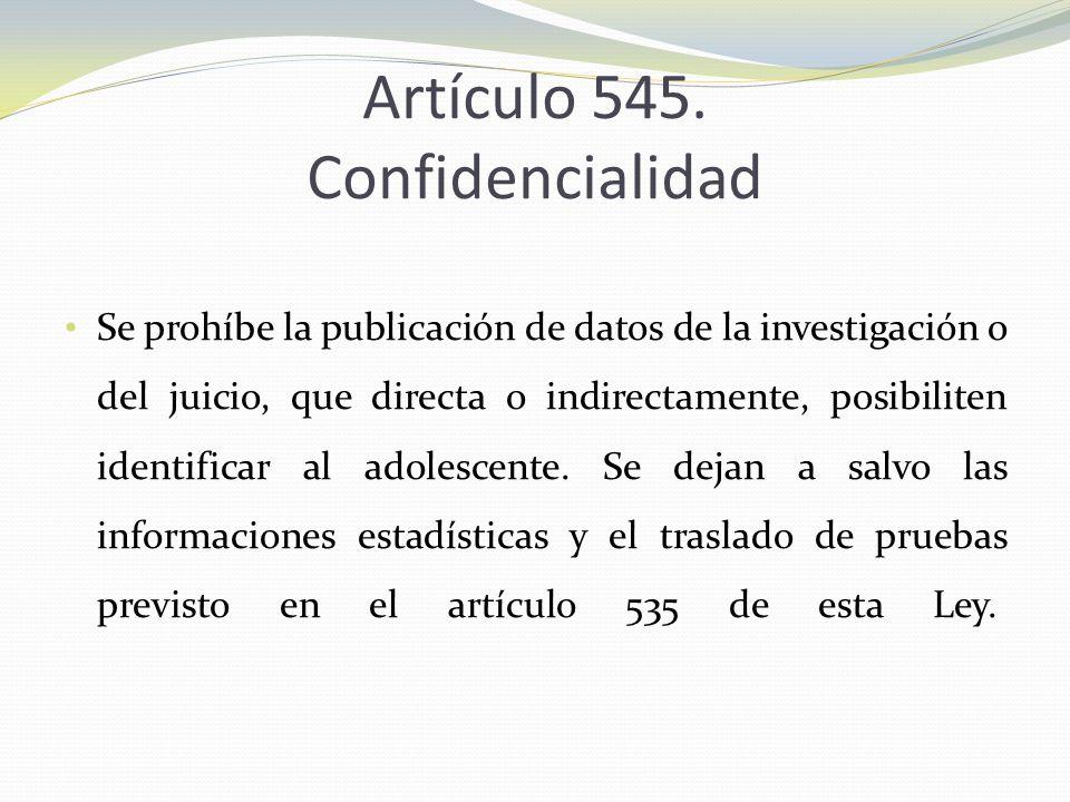 Artículo 545. Confidencialidad