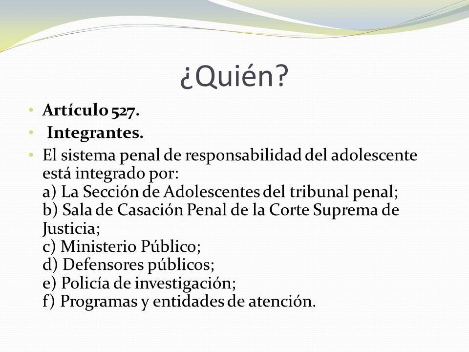 ¿Quién Artículo 527. Integrantes.