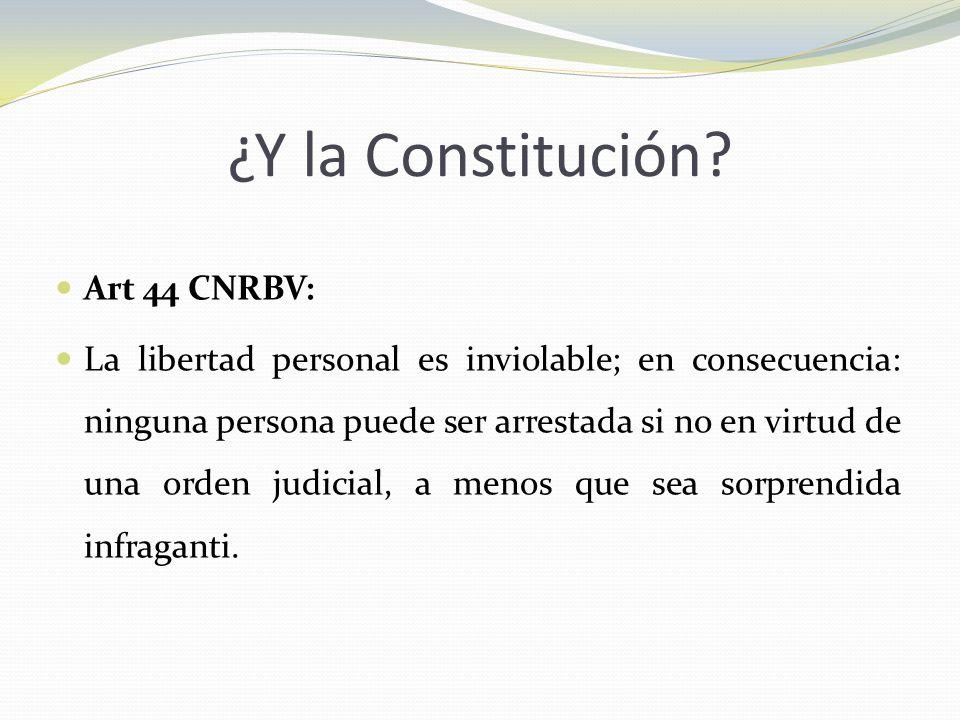 ¿Y la Constitución Art 44 CNRBV: