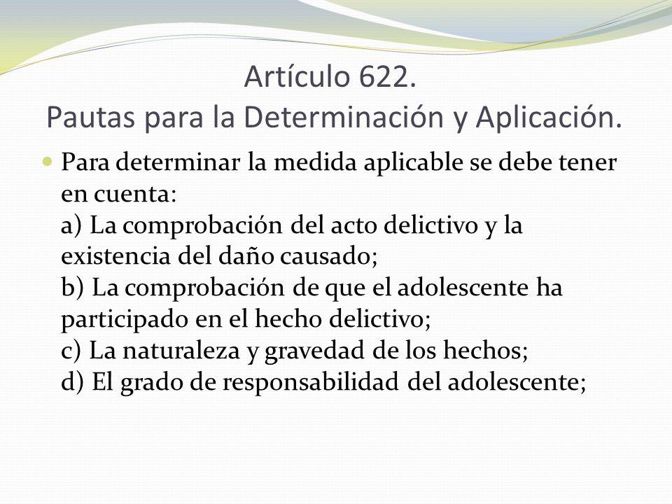 Artículo 622. Pautas para la Determinación y Aplicación.
