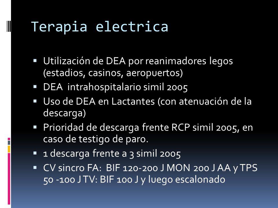 Terapia electrica Utilización de DEA por reanimadores legos (estadios, casinos, aeropuertos) DEA intrahospitalario simil 2005.