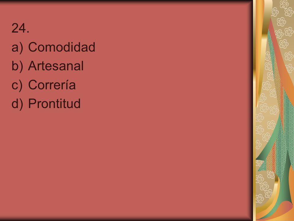 24. Comodidad Artesanal Correría Prontitud