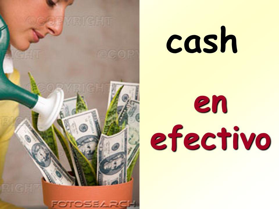 cash en efectivo