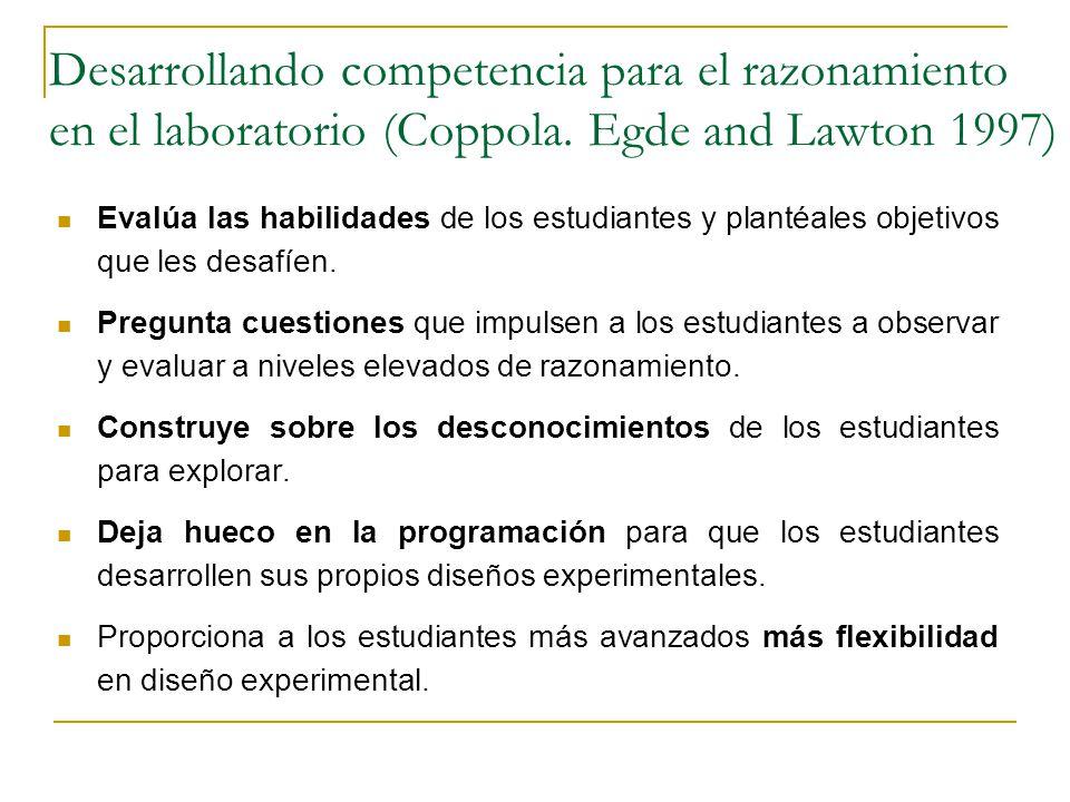 Desarrollando competencia para el razonamiento en el laboratorio (Coppola. Egde and Lawton 1997)