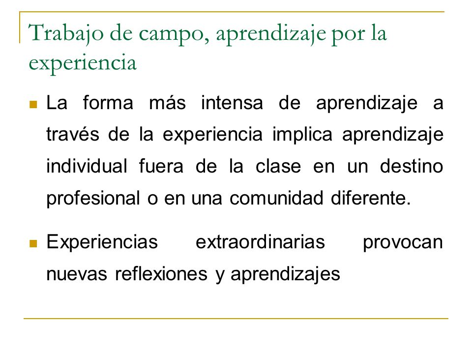 Trabajo de campo, aprendizaje por la experiencia