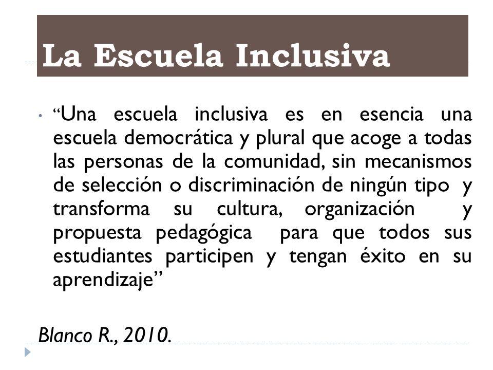 La Escuela Inclusiva Blanco R., 2010.