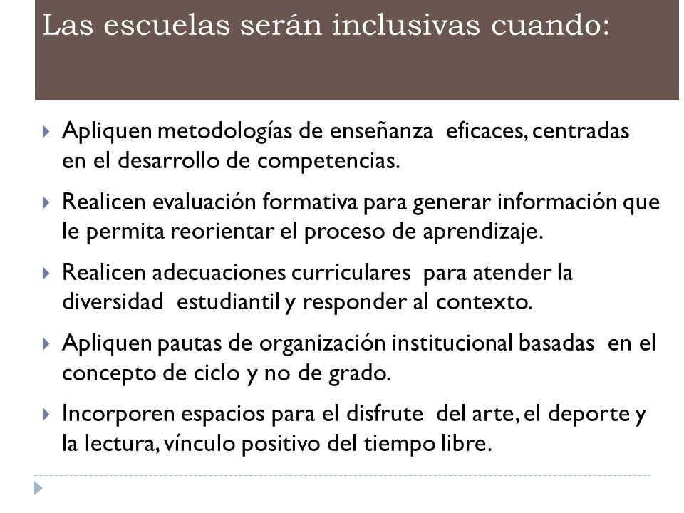 Las escuelas serán inclusivas cuando: