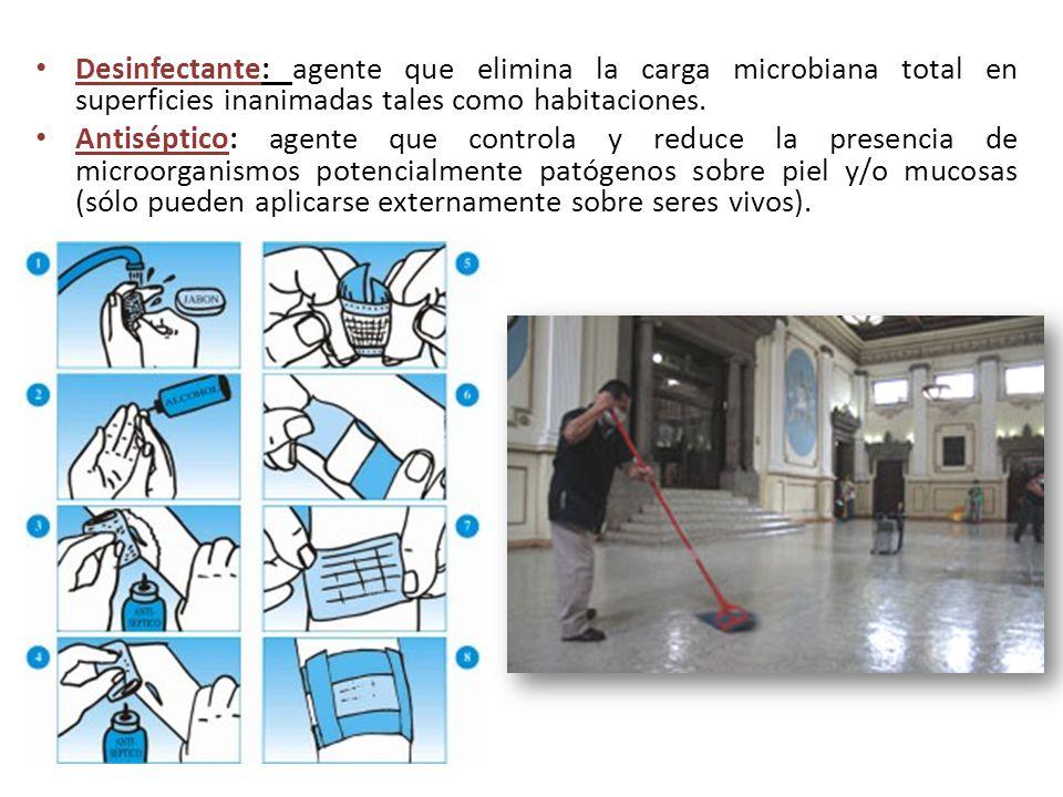 Desinfectante: agente que elimina la carga microbiana total en superficies inanimadas tales como habitaciones.