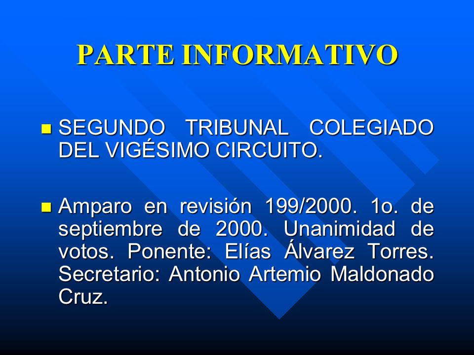 PARTE INFORMATIVO SEGUNDO TRIBUNAL COLEGIADO DEL VIGÉSIMO CIRCUITO.