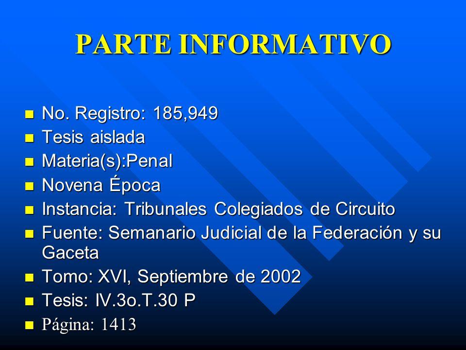 PARTE INFORMATIVO No. Registro: 185,949 Tesis aislada Materia(s):Penal