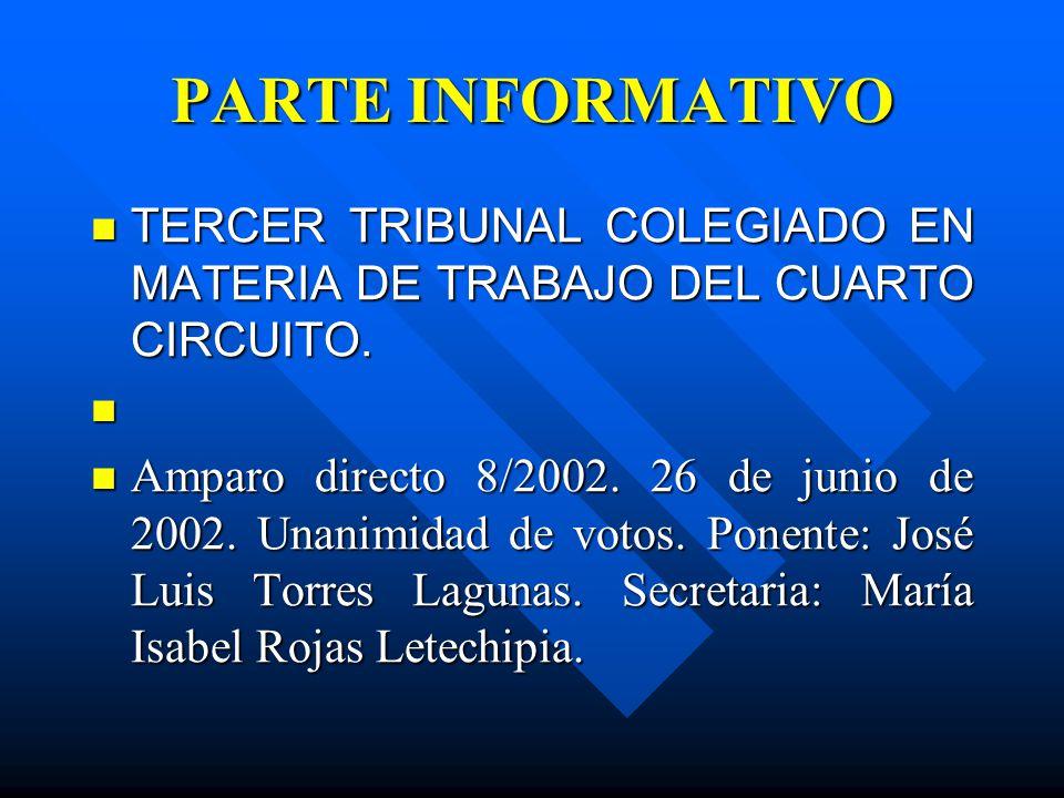 PARTE INFORMATIVO TERCER TRIBUNAL COLEGIADO EN MATERIA DE TRABAJO DEL CUARTO CIRCUITO.
