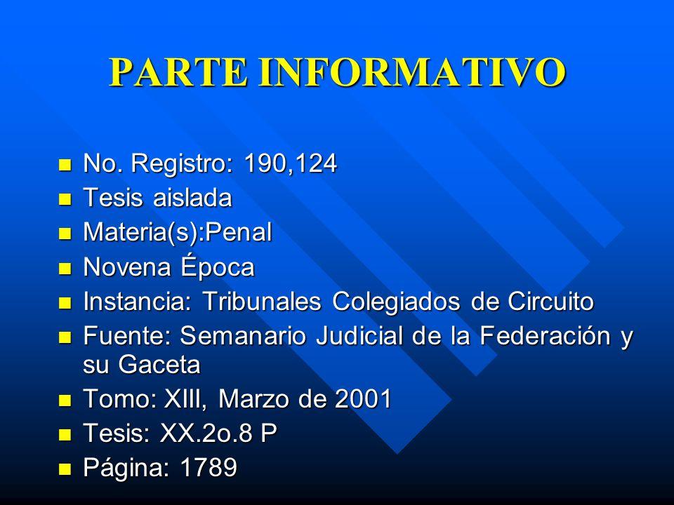 PARTE INFORMATIVO No. Registro: 190,124 Tesis aislada Materia(s):Penal