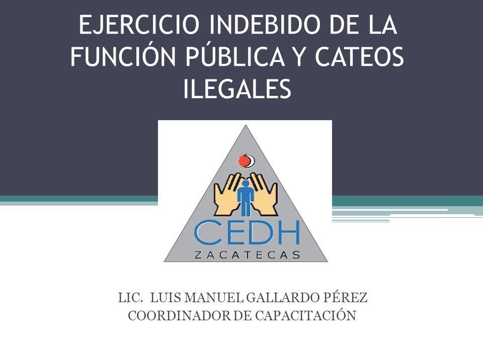 EJERCICIO INDEBIDO DE LA FUNCIÓN PÚBLICA Y CATEOS ILEGALES