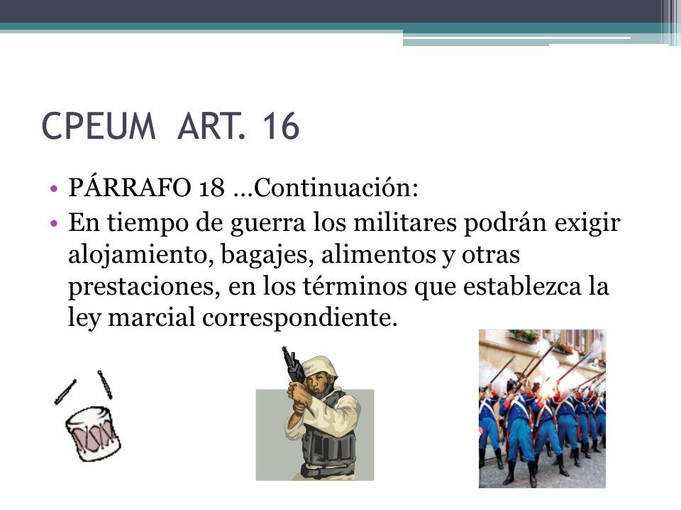 CPEUM ART. 16 PÁRRAFO 18 …Continuación: