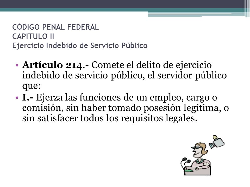 CÓDIGO PENAL FEDERAL CAPITULO II Ejercicio Indebido de Servicio Público
