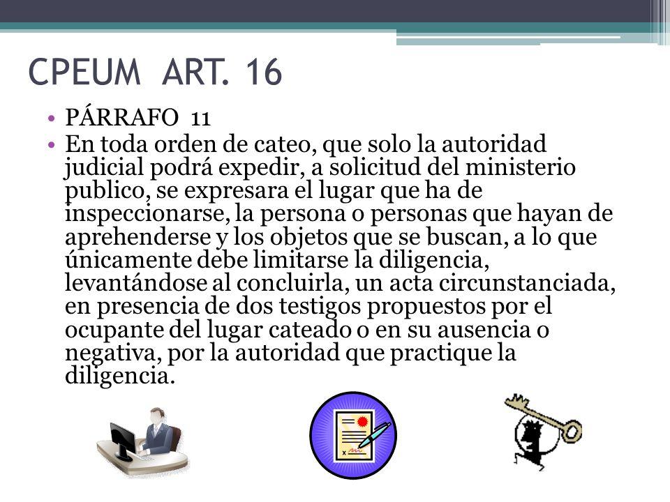 CPEUM ART. 16 PÁRRAFO 11.