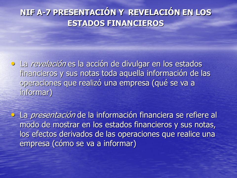 NIF A-7 PRESENTACIÓN Y REVELACIÓN EN LOS ESTADOS FINANCIEROS