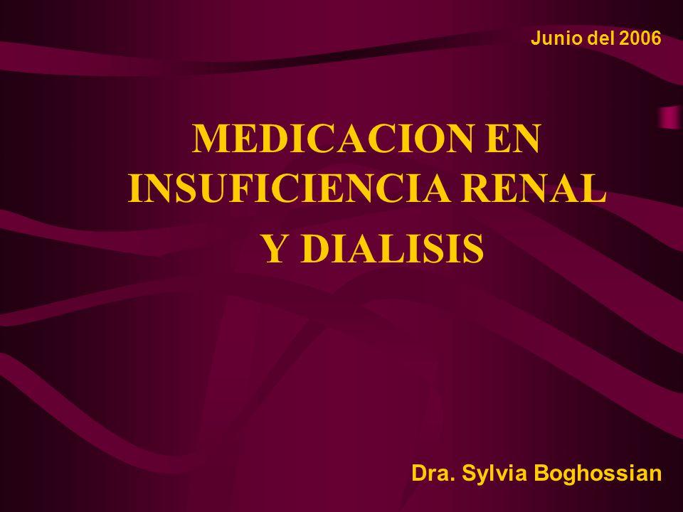 MEDICACION EN INSUFICIENCIA RENAL Y DIALISIS
