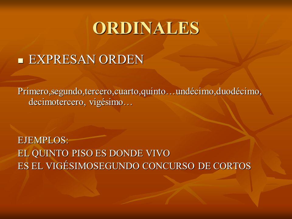 ORDINALES EXPRESAN ORDEN