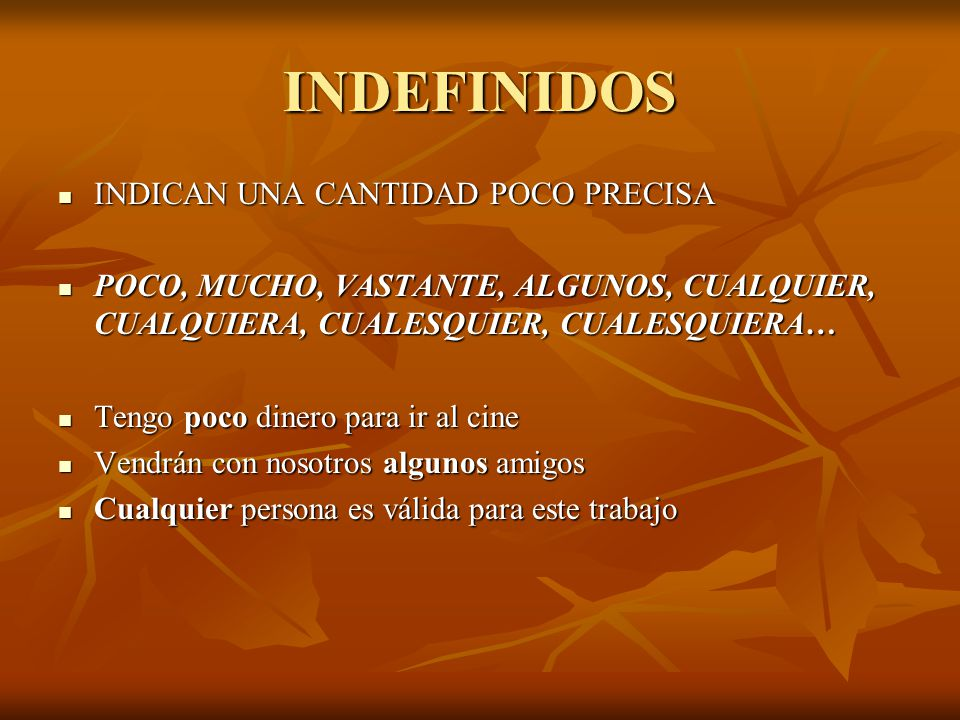 INDEFINIDOS INDICAN UNA CANTIDAD POCO PRECISA