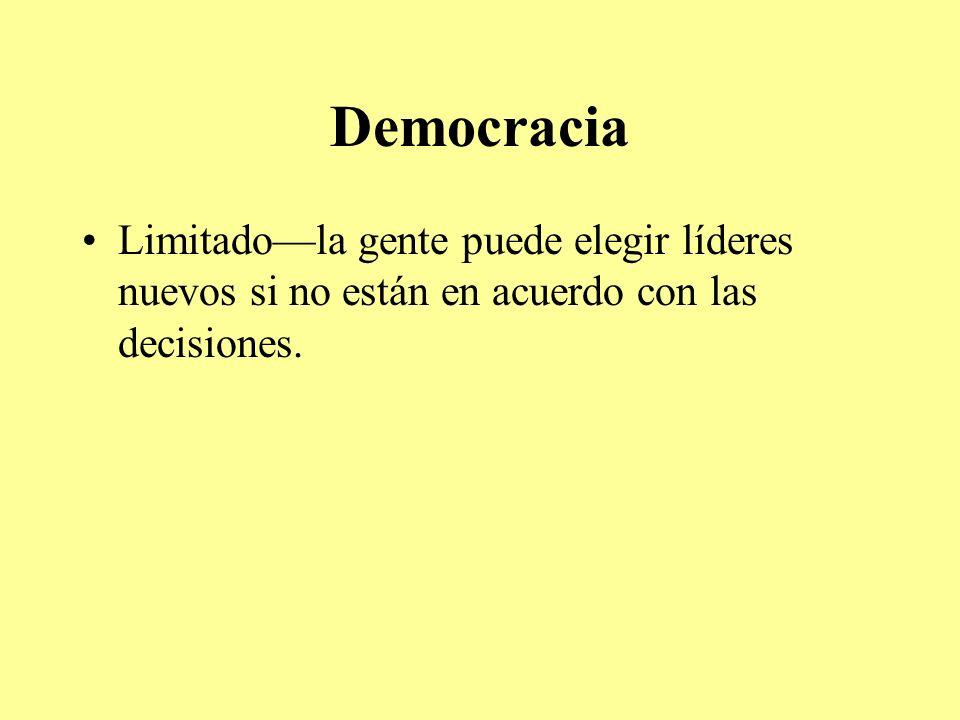 Democracia Limitado—la gente puede elegir líderes nuevos si no están en acuerdo con las decisiones.