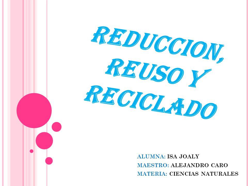 REDUCCION, REUSO Y RECICLADO
