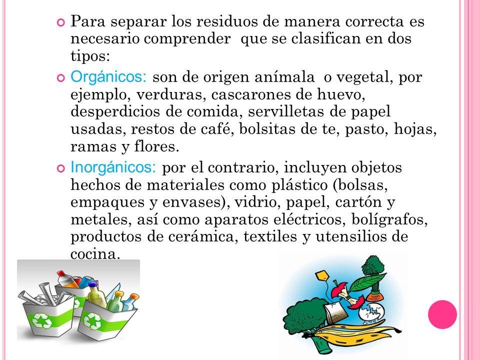 Para separar los residuos de manera correcta es necesario comprender que se clasifican en dos tipos:
