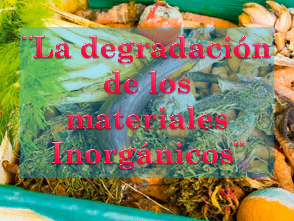 ¨La degradación de los materiales