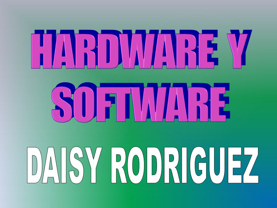 HARDWARE Y SOFTWARE DAISY RODRIGUEZ