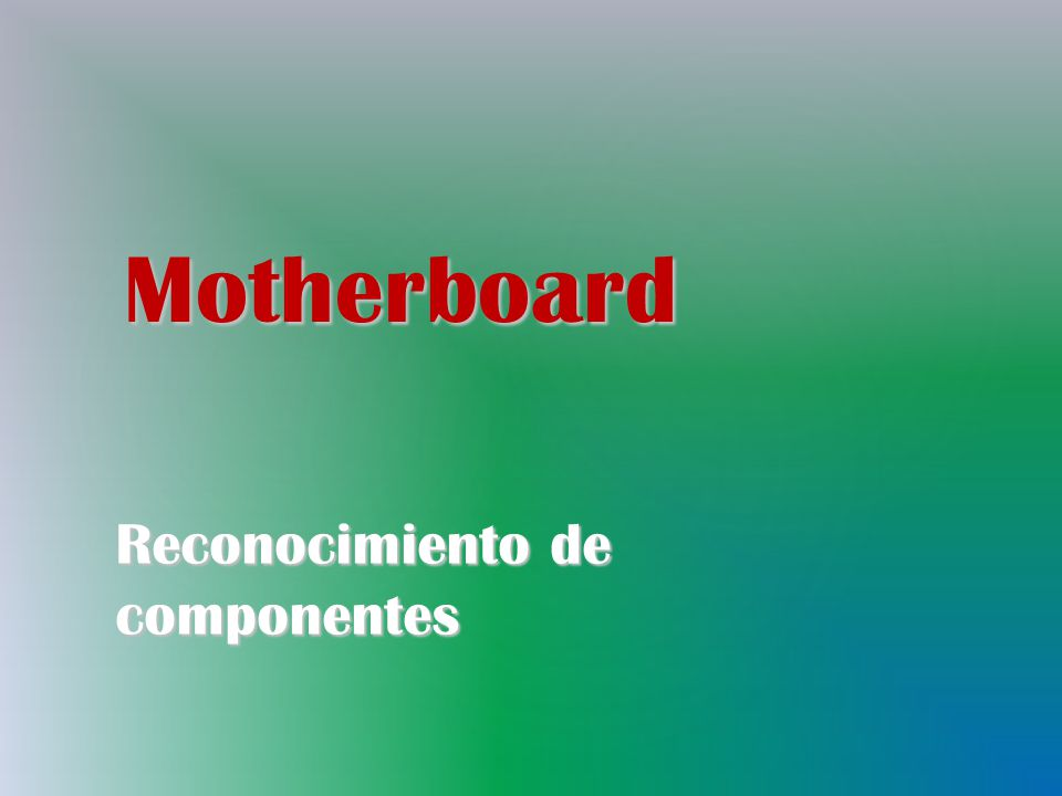 Motherboard Reconocimiento de componentes