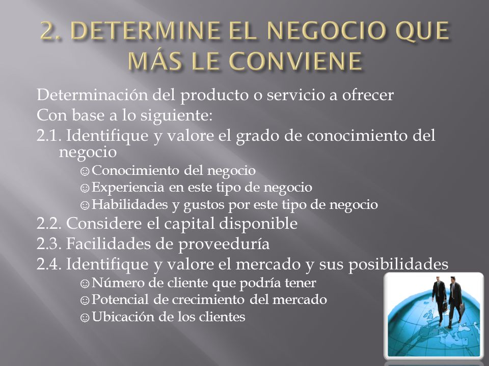 2. DETERMINE EL NEGOCIO QUE MÁS LE CONVIENE