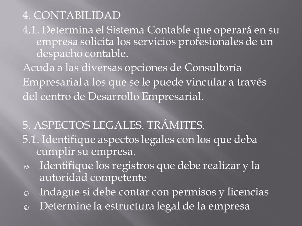 4. CONTABILIDAD 4.1. Determina el Sistema Contable que operará en su empresa solicita los servicios profesionales de un despacho contable.