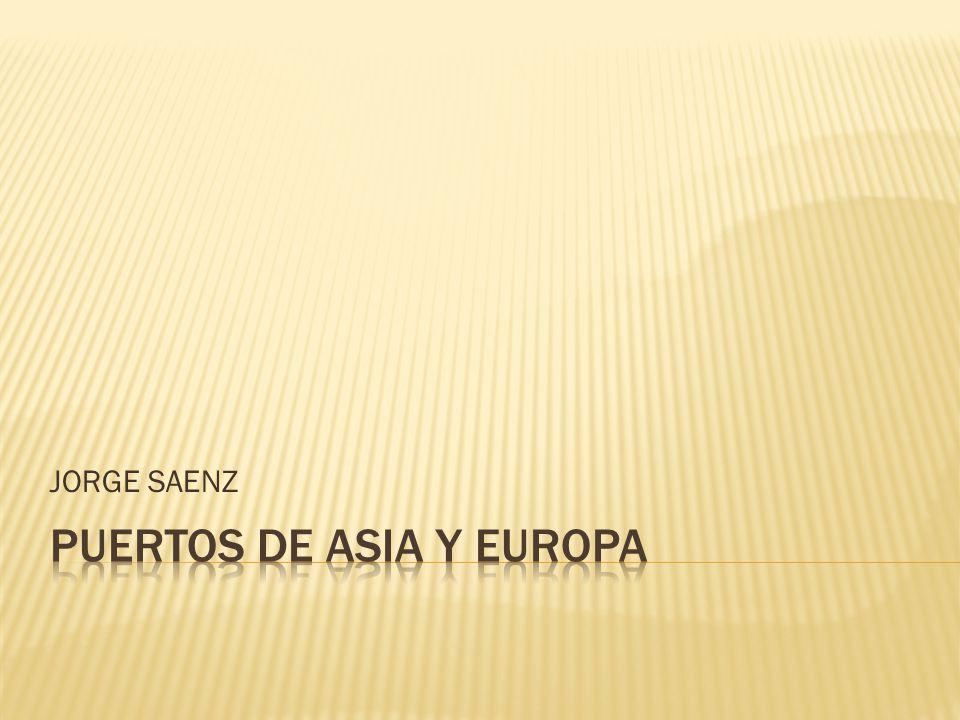 PUERTOS DE ASIA Y EUROPA