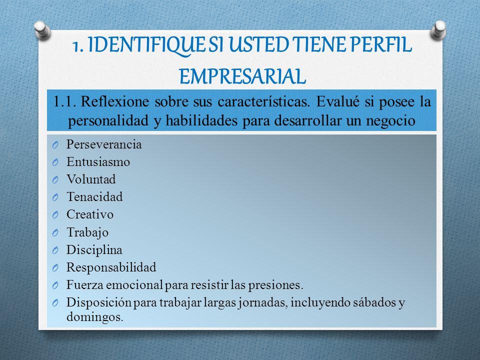 1. IDENTIFIQUE SI USTED TIENE PERFIL EMPRESARIAL