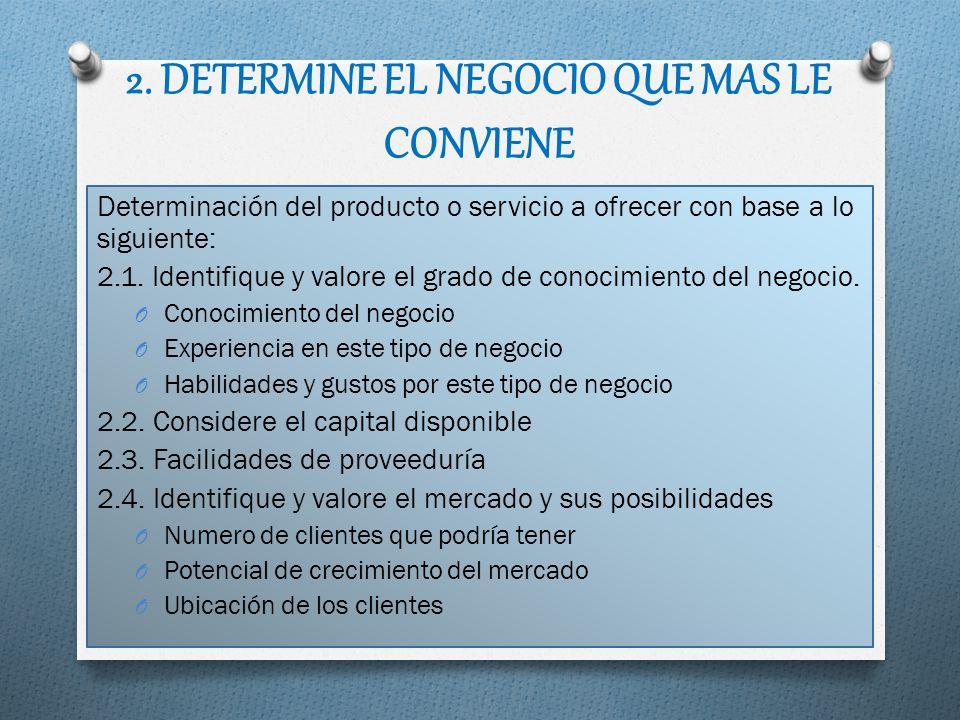 2. DETERMINE EL NEGOCIO QUE MAS LE CONVIENE