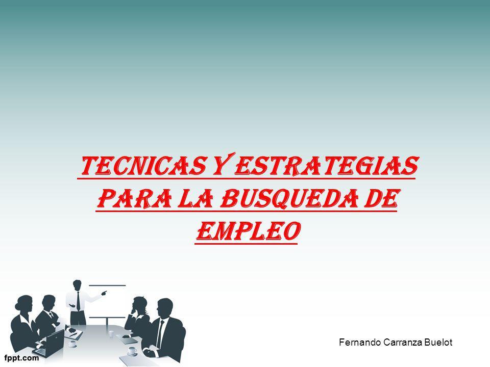 TECNICAS Y ESTRATEGIAS PARA LA BUSQUEDA DE EMPLEO