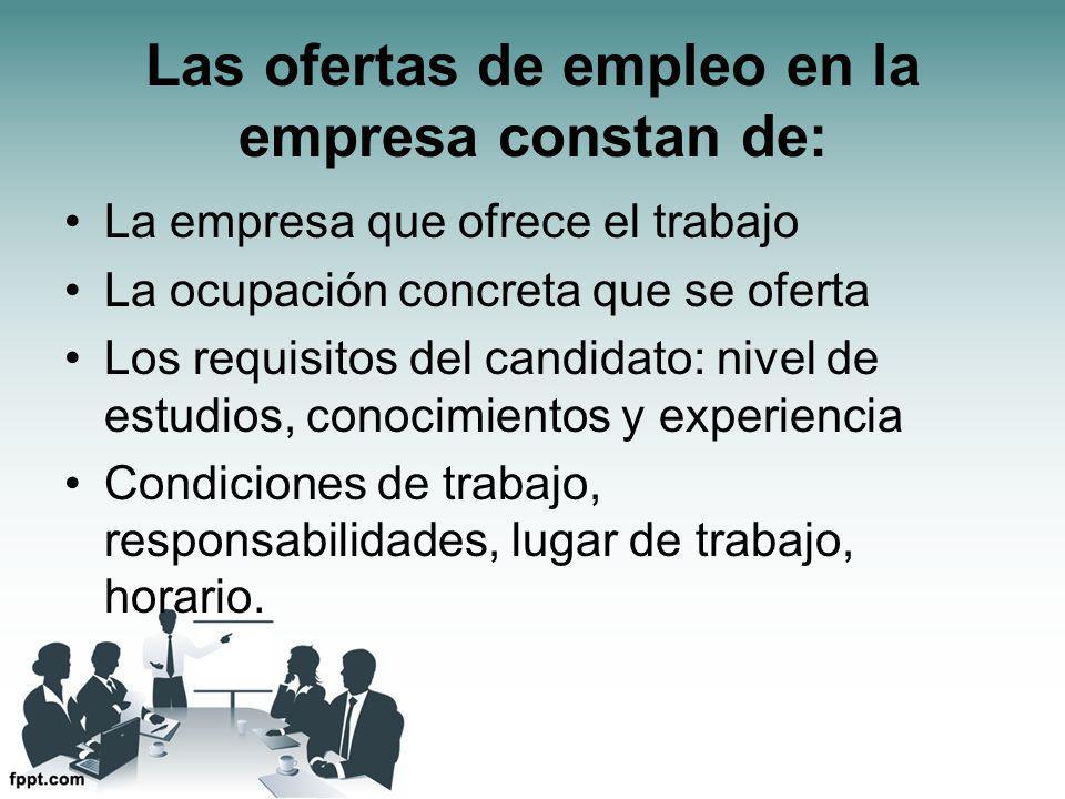 Las ofertas de empleo en la empresa constan de: