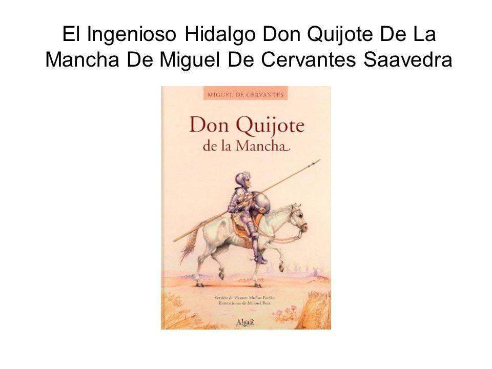El Ingenioso Hidalgo Don Quijote De La Mancha De Miguel De Cervantes Saavedra