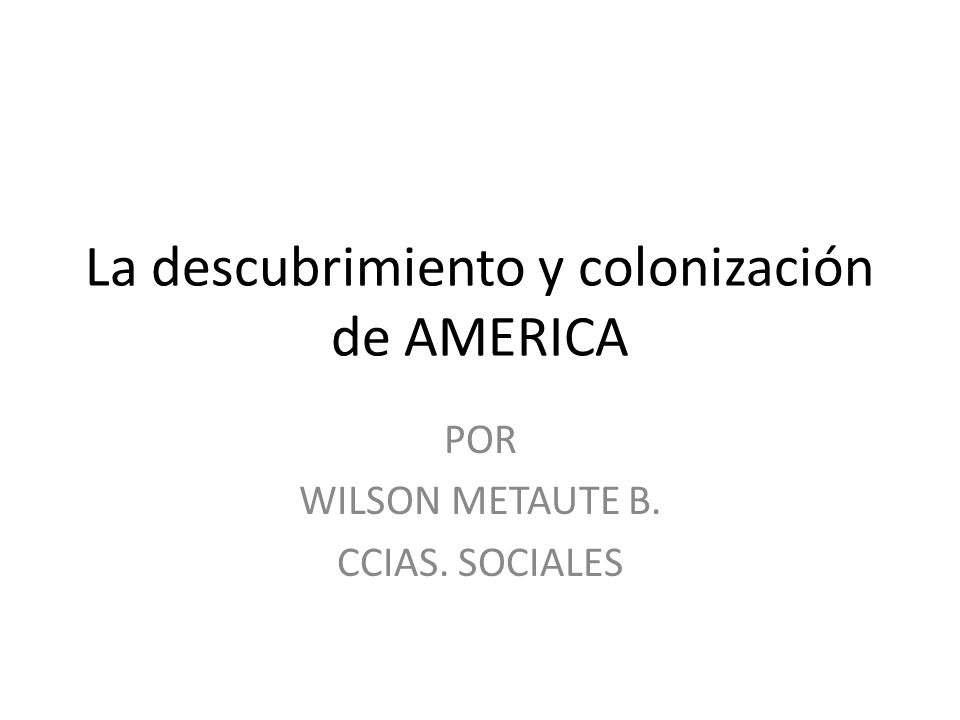 La descubrimiento y colonización de AMERICA